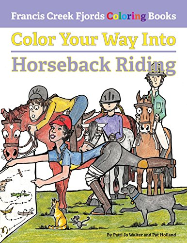 9780692568200: Color Your Way Into Horseback Riding (Francis Creek Fjords Coloring Books) (Volume 1)