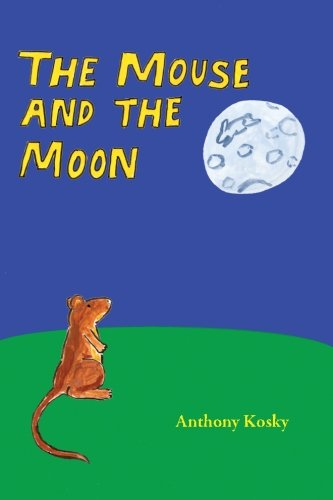 9780692568231: The Mouse and the Moon