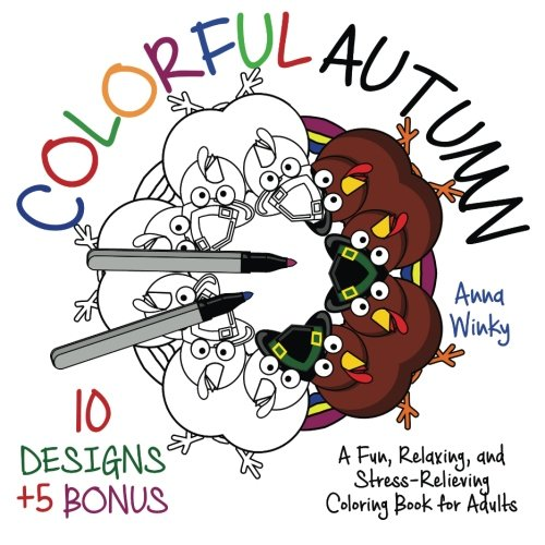 Colorful Autumn: A Fun, Relaxing, and Stress-Relieving Coloring Book for Adults (10 Designs + 5 ...