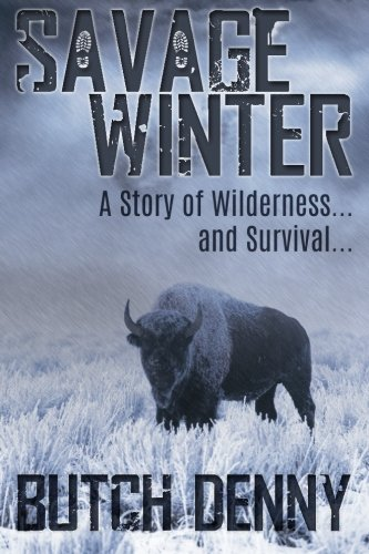 9780692568842: Savage Winter: A Story of Wilderness... and Survival...