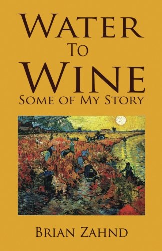 9780692569184: Water to Wine: Some of My Story