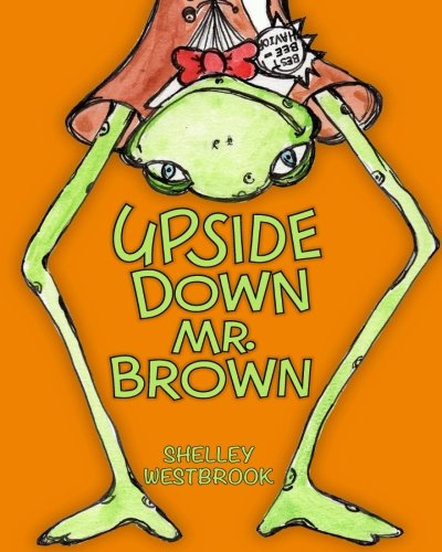 9780692569504: Upside Down Mr. Brown (Neighborhood Pond)