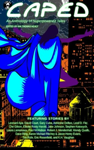 9780692569955: Caped: An Anthology of Superhero Tales