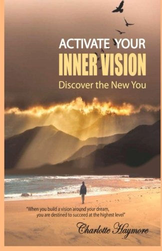 9780692570852: Activate Your Inner Vision: Discover the New You