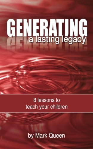 9780692570968: Generating a Lasting Legacy: 8 Lessons to Teach Your Children