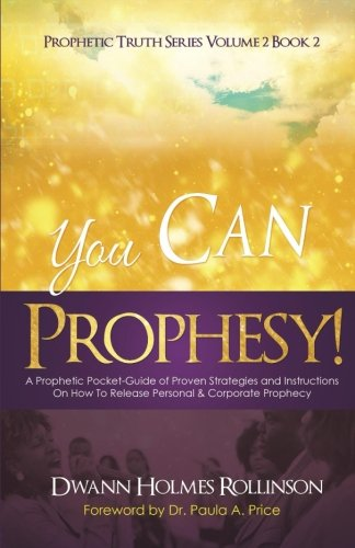 9780692571439: You Can Prophesy: A Prophetic Pocket-Guide of Proven Strategies and Instructions On How To Release Personal and Corporate Prophecy