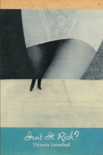 Isn't It Rich?: A Novella In Verse: Victoria Looseleaf