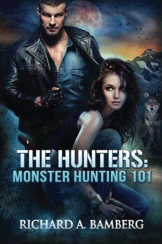 9780692572955: The Hunters: Monster Hunting 101 (Volume 1)