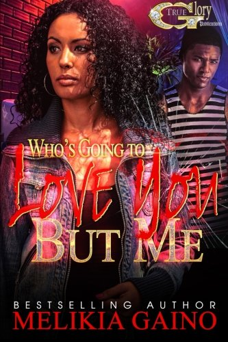 9780692573266: Who's Going To Love You But Me (Volume 1)