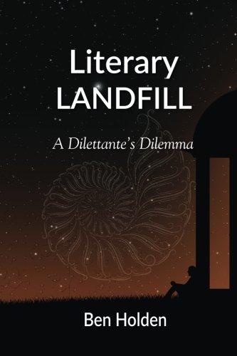 9780692574034: Literary Landfill: A Dilettante's Dilemma