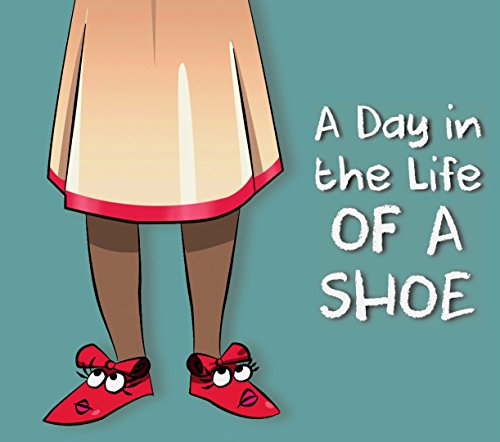 9780692575086: A Day in the Life of a Shoe