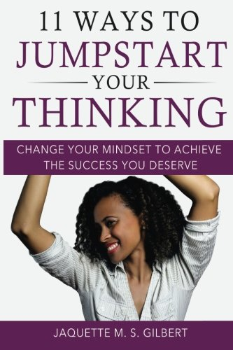 9780692575703: 11 Ways to JumpStart Your Thinking: Change Your Mindset to Achieve the Success You Deserve