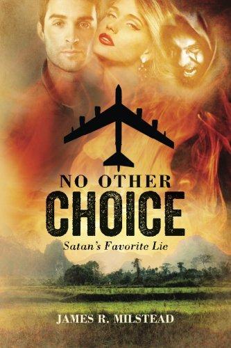 9780692576083: No Other Choice: Satan's Favorite Lie