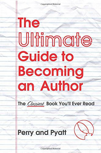 9780692576663: The Ultimate Guide to Becoming an Author: The Classiest Book You'll Ever Read