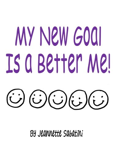 9780692576816: My New Goal Is a Better Me!! (Have a Bully-Free Day! Books)