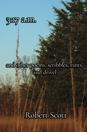 9780692577240: 3:17 a.m. and other poems, scribbles, rants, and drivel