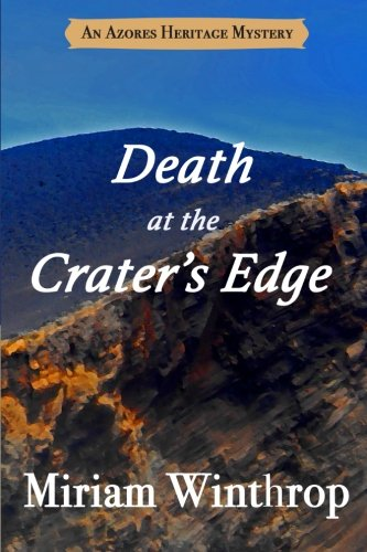 9780692578360: Death at the Crater's Edge (Azores Heritage Mystery Series Book 2) (Volume 2)