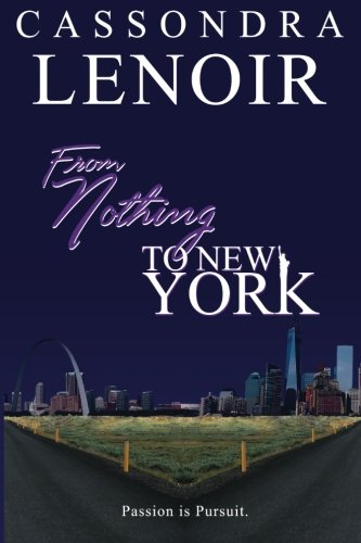 9780692578438: From Nothing to New York: Passion is Pursuit.