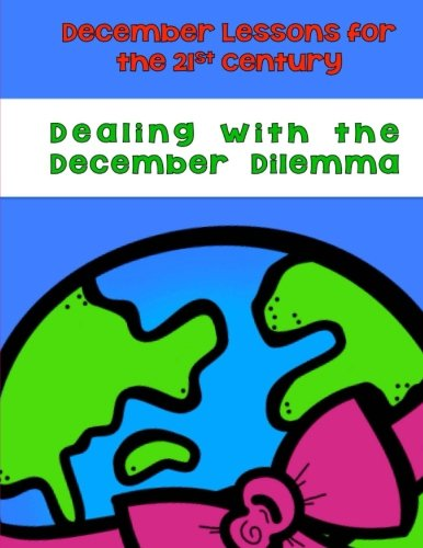 9780692578445: Dealing With the December Dilemma: December Lessons for the 21st Century