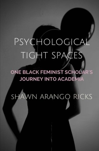 9780692579350: Psychological Tight Spaces: One Black Feminist Scholar's Journey into Academia