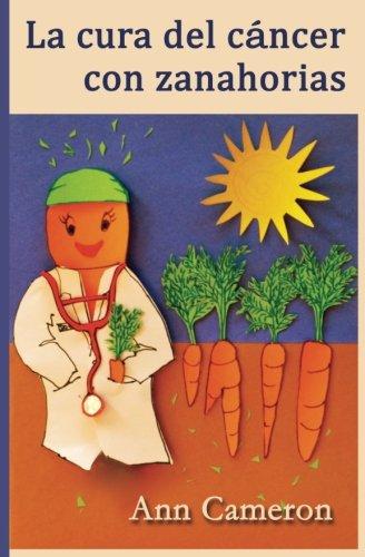 9780692579916: La cura del cáncer con zanahorias