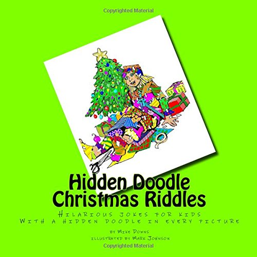 9780692580080: Hidden Doodle Christmas Riddles: Hilarious jokes for kids, with a Hidden Doodle in every picture (Hidden Doodle Riddles) (Volume 1)