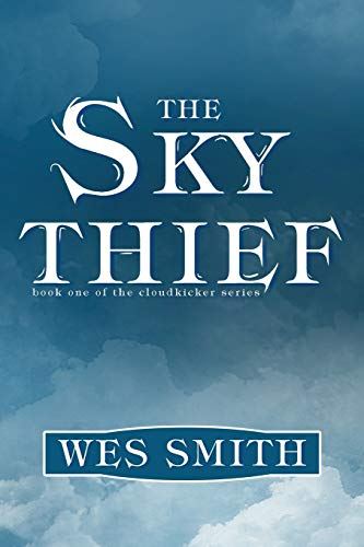 9780692580837: The Sky Thief (The Cloudkicker Series) (Volume 1)