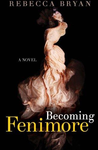 9780692581353: Becoming Fenimore: A Novel