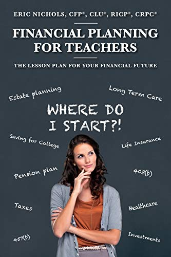 9780692581612: Financial Planning For Teachers: The Lesson Plan for your Financial Future
