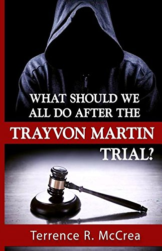 9780692581957: What Should We All Do After The Trayvon Martin Trial?
