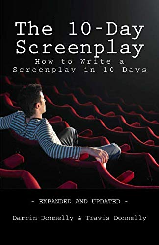 9780692582626: The 10-Day Screenplay: How to Write a Screenplay in 10 Days