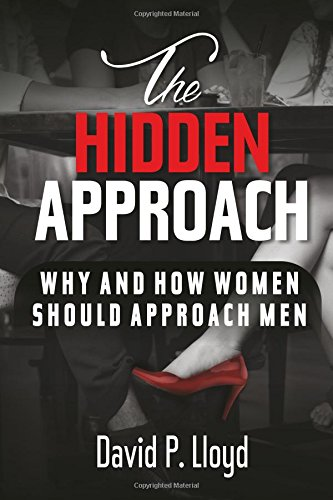 9780692583227: The Hidden Approach: Why And How Women Should Approach Men
