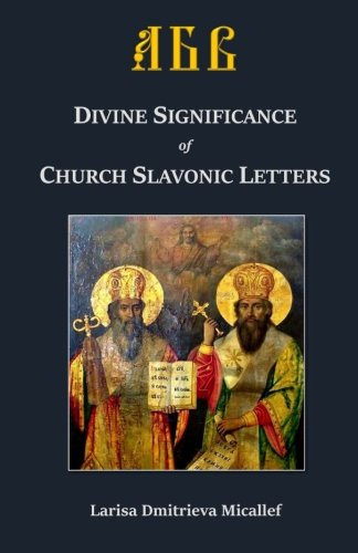 9780692583272: Divine Significance of Church Slavonic Letters (English ed.)