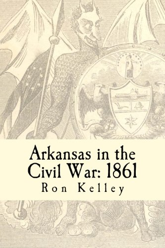 9780692583340: Arkansas in the Civil War: 1861: Diary of a State (Diary of a State: Arkansas in the Civil War) (Volume 2)