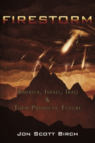 9780692584095: Firestorm: America, Israel, Iraq and Their Prophetic Future