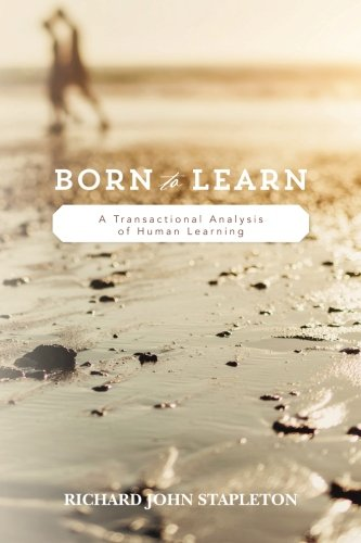 9780692584330: Born to Learn: A Transactional Analysis of Human Learning