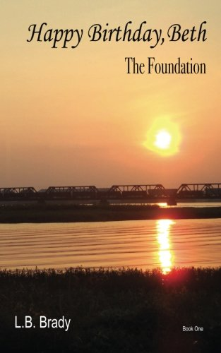 9780692584798: Happy Birthday, Beth: The Foundation (Volume 1)