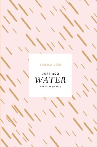 9780692585672: Just Add Water: A Mix of Poetry