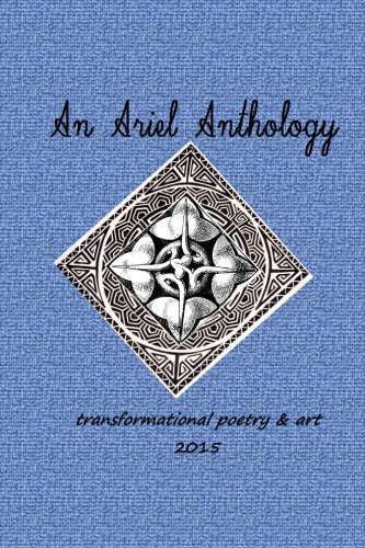 9780692585856: An Ariel Anthology 2015: transformational poetry & art