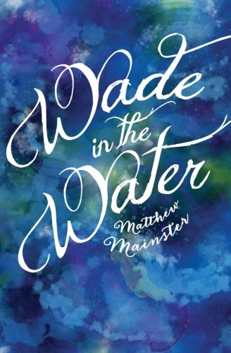 9780692586808: Wade in the Water
