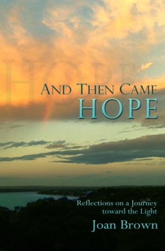 9780692586914: And Then Came Hope: Reflections on a Journey toward the Light