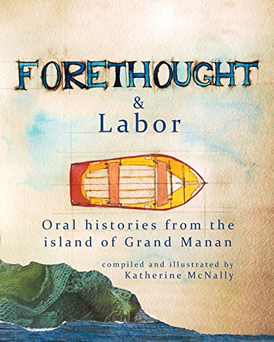 9780692587386: Forethought and Labor: Oral histories from the island of Grand Manan