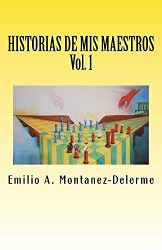 Historias de MIS Maestros: Volumen 1: Montanez-Delerme, MR Emilio