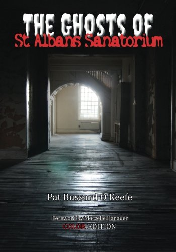 9780692588307: The Ghosts of St. Albans Sanatorium: Color Edition
