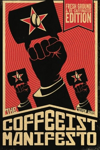 9780692588338: The Coffeeist Manifesto: Learn How to Make Coffee YOURSELF