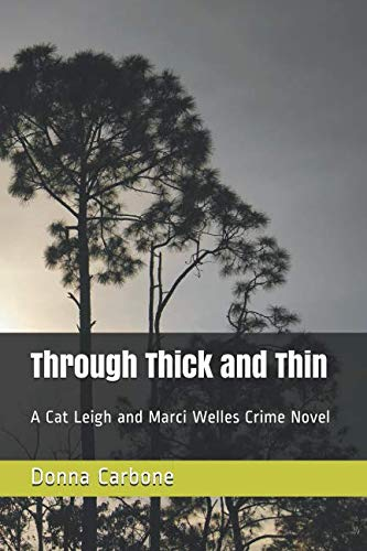 9780692588635: Through Thick and Thin: A Cat Leigh and Marci Welles Crime Novel (Cat Leigh and Marci Welles Crime Novels) (Volume 1)