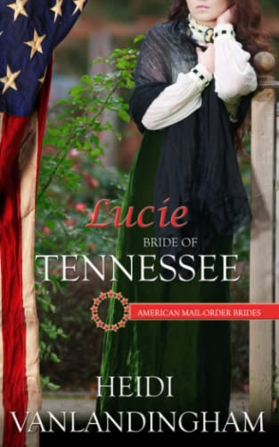 9780692588963: Lucie: Bride of Tennessee (American Mail-Order Brides Series) (Volume 16)