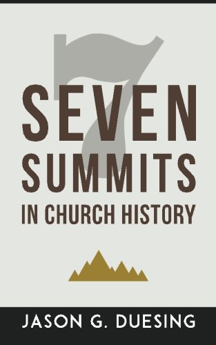 9780692589199: Seven Summits in Church History