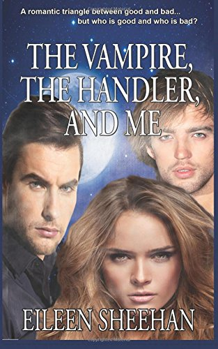 9780692589311: The Vampire, The Handler, and Me