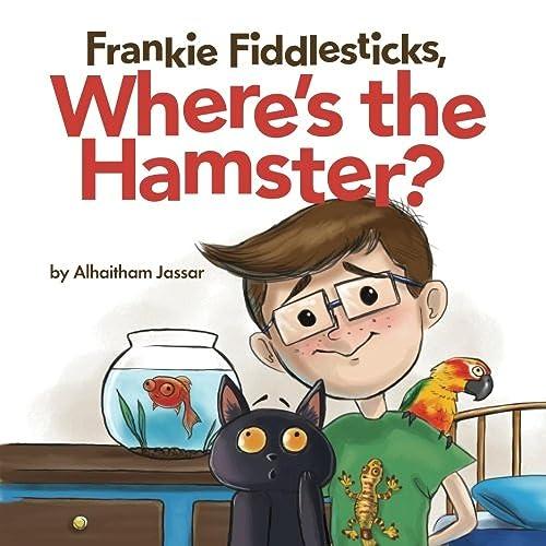 9780692589366: Frankie Fiddlesticks, Where's the Hamster?